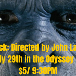 Shlock Directed by John landis July 29th in the Odyssey lot $5